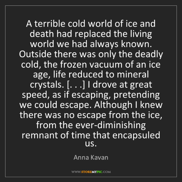 Anna Kavan: A terrible cold world of ice and death had replaced the...