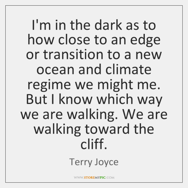 I'm in the dark as to how close to an edge or ...