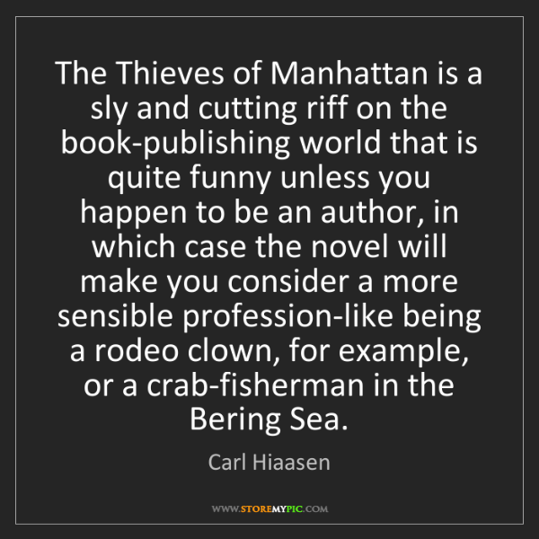 Carl Hiaasen: The Thieves of Manhattan is a sly and cutting riff on...