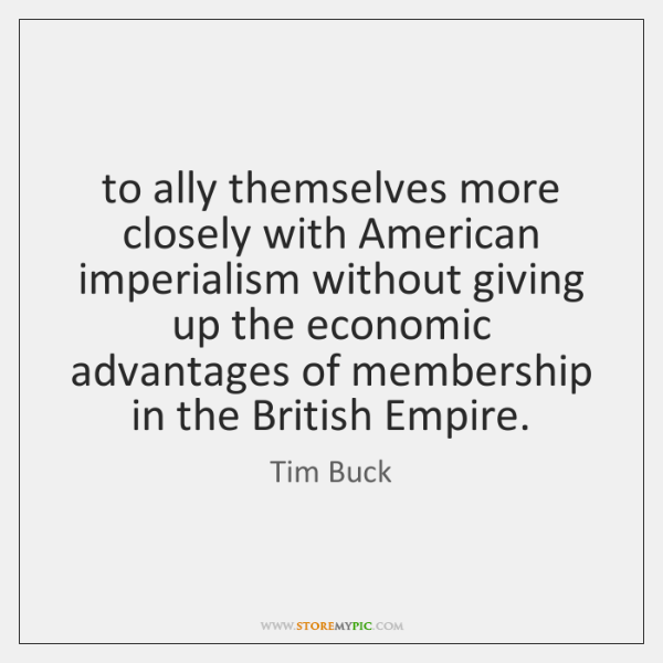 to ally themselves more closely with American imperialism without giving up the ...
