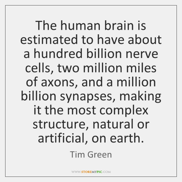 The human brain is estimated to have about a hundred billion nerve ...