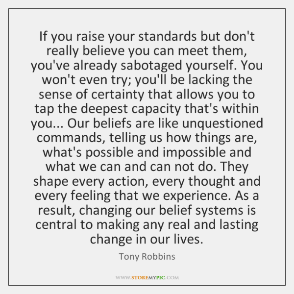 If You Raise Your Standards But Dont Really Believe You Can Meet