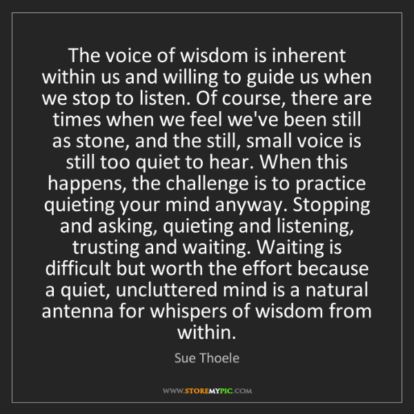 Sue Thoele: The voice of wisdom is inherent within us and willing...