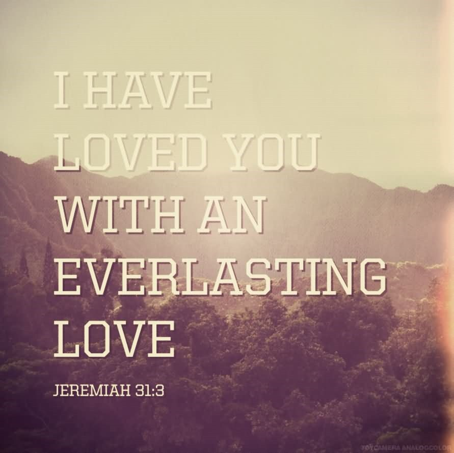 Worship Quotes Worship Quote I Have Loved You With An Everlasting Love  Storemypic