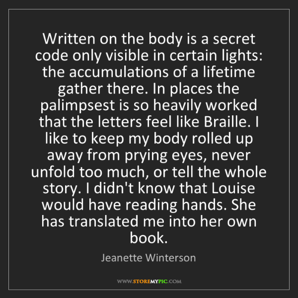 Jeanette Winterson: Written on the body is a secret code only visible in...
