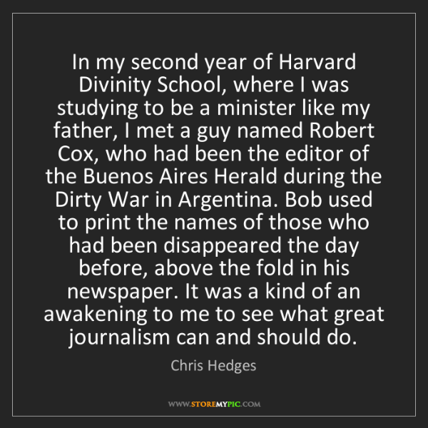 Chris Hedges: In my second year of Harvard Divinity School, where I...
