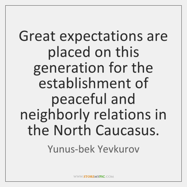 Great expectations are placed on this generation for the establishment of peaceful ...