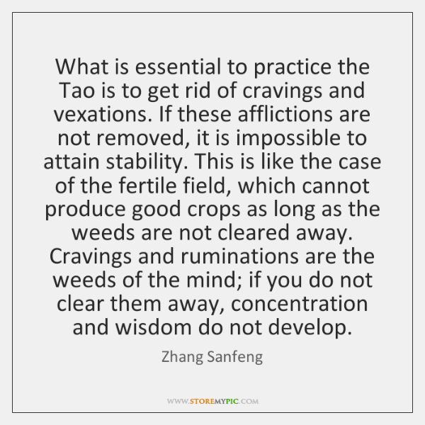 What is essential to practice the Tao is to get rid of ...