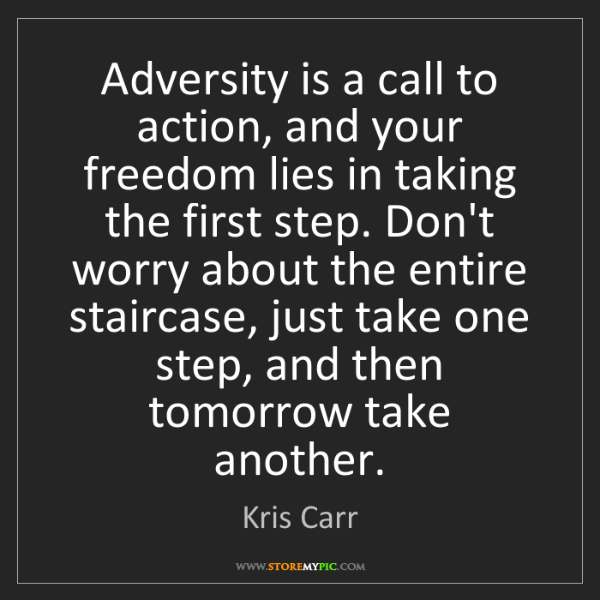 Kris Carr: Adversity is a call to action, and your freedom lies...