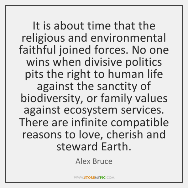 It is about time that the religious and environmental faithful joined forces. ...