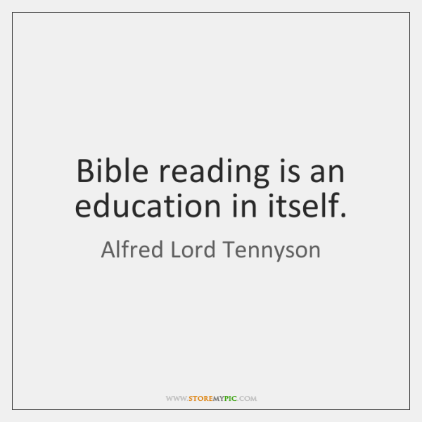 Bible reading is an education in itself.