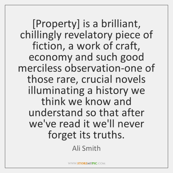 [Property] is a brilliant, chillingly revelatory piece of fiction, a work of ...