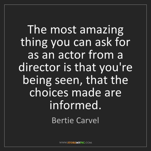 Bertie Carvel: The most amazing thing you can ask for as an actor from...