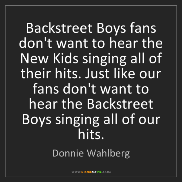Donnie Wahlberg: Backstreet Boys fans don't want to hear the New Kids...