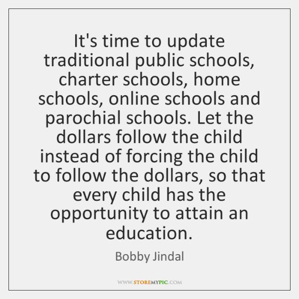 It's time to update traditional public schools, charter schools, home schools, online ...