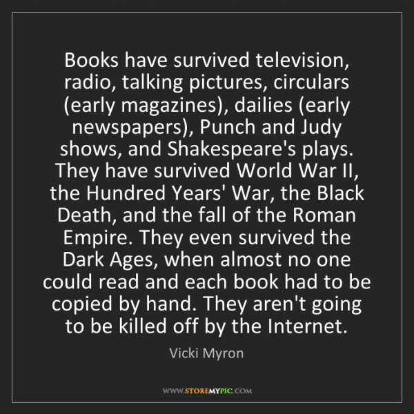 Vicki Myron: Books have survived television, radio, talking pictures,...