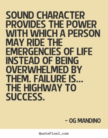Sound character provides the power with which a person may ride the emergencies of l
