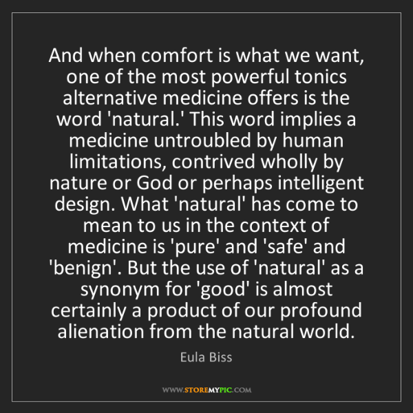 Eula Biss: And when comfort is what we want, one of the most powerful...