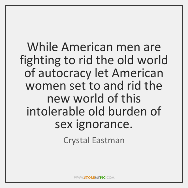 While American men are fighting to rid the old world of autocracy ...