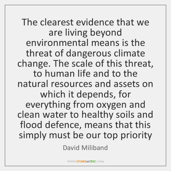 The clearest evidence that we are living beyond environmental means is the ...