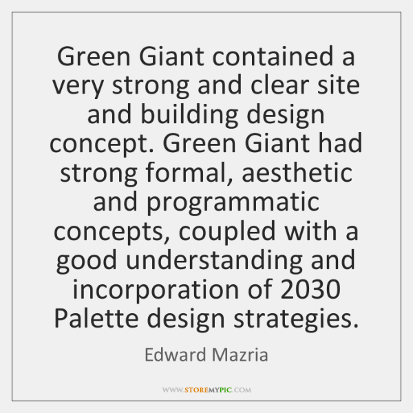 Green Giant contained a very strong and clear site and building design ...