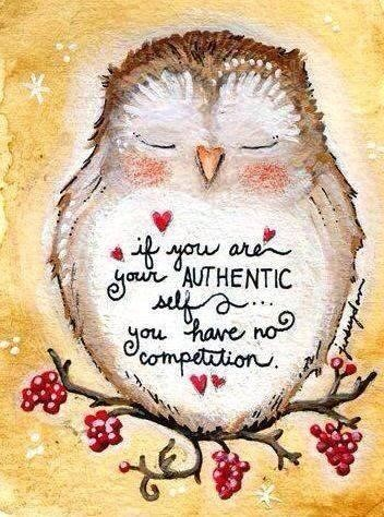 If you are your authentic self you have no competetion