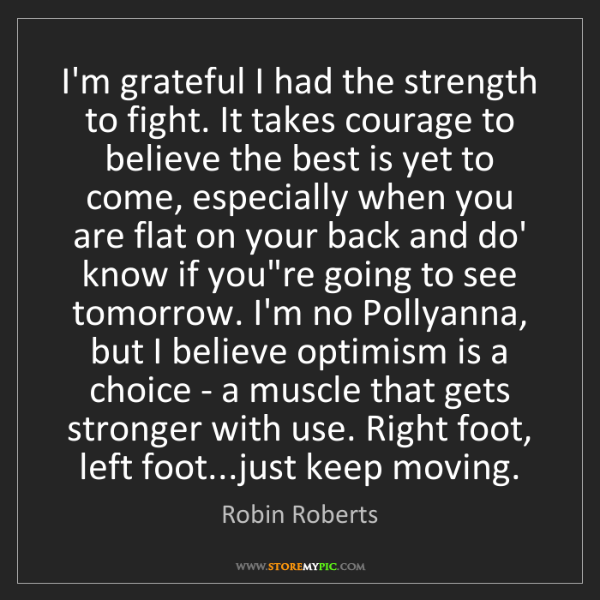 Robin Roberts: I'm grateful I had the strength to fight. It takes courage...