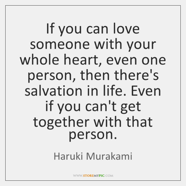 If You Can Love Someone With Your Whole Heart Even One Person