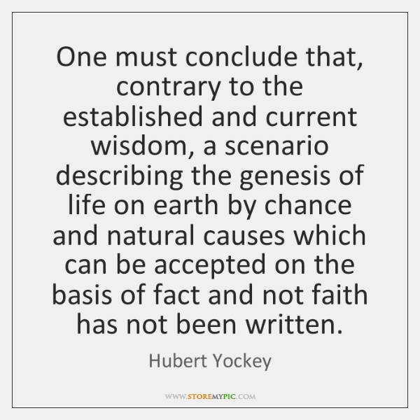 One must conclude that, contrary to the established and current wisdom, a ...
