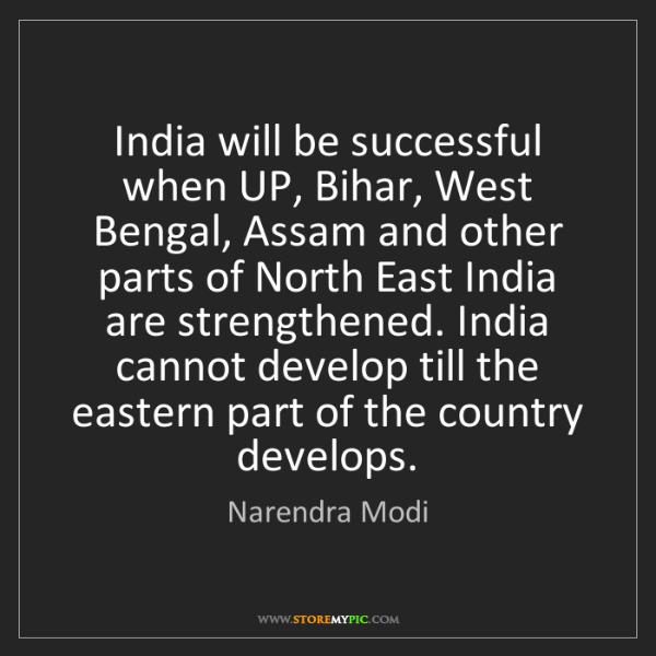 Narendra Modi: India will be successful when UP, Bihar, West Bengal,...