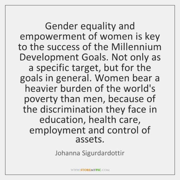 Gender equality and empowerment of women is key to the success of ...