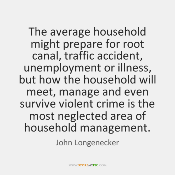 The average household might prepare for root canal, traffic accident, unemployment or ...