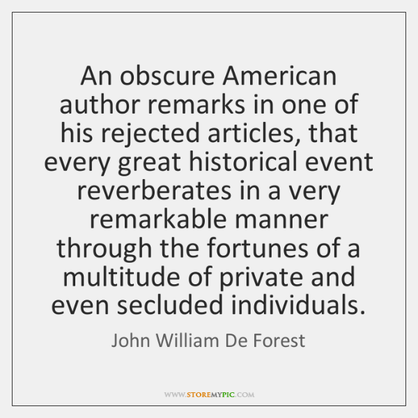 An obscure American author remarks in one of his rejected articles, that ...