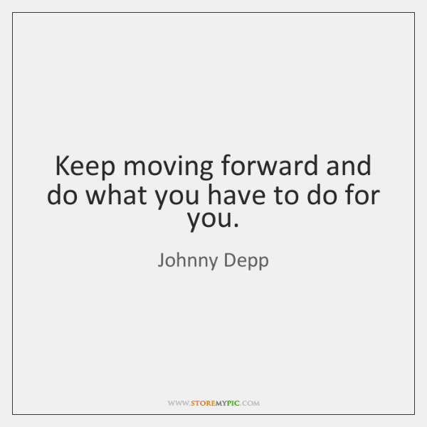 keep moving forward college essay What goals i plan to accomplish through a college education essay keep moving forward is what i tell myself when i'm faced with something hard every day.