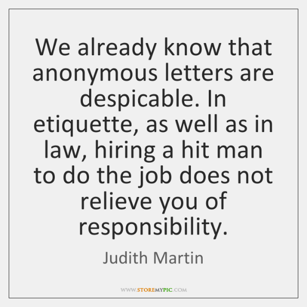 We already know that anonymous letters are despicable. In etiquette, as well ...