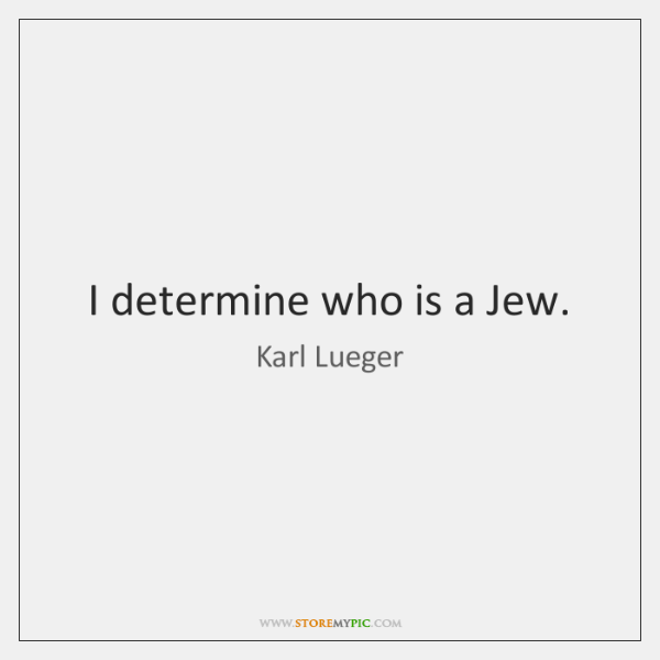 I determine who is a Jew.