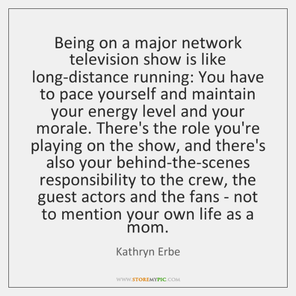 Being on a major network television show is like long-distance running: You ...