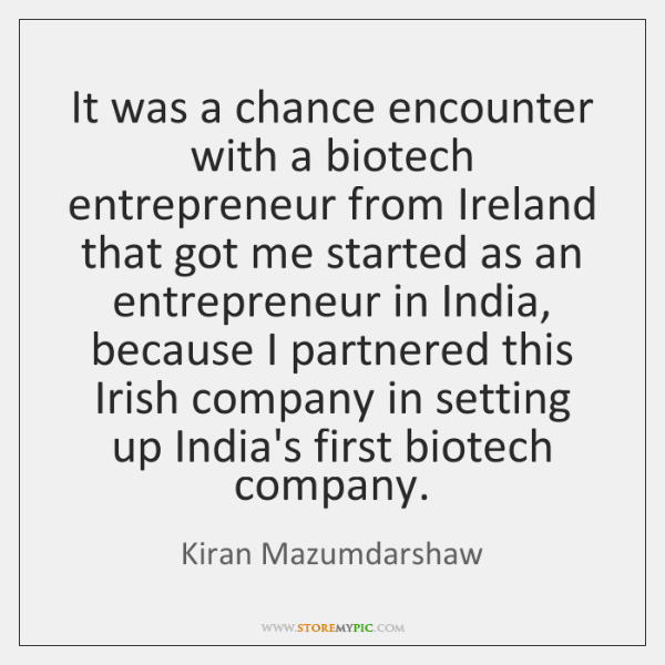 It was a chance encounter with a biotech entrepreneur from Ireland that ...