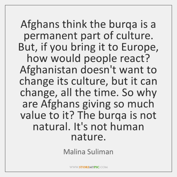 Afghans think the burqa is a permanent part of culture. But, if ...
