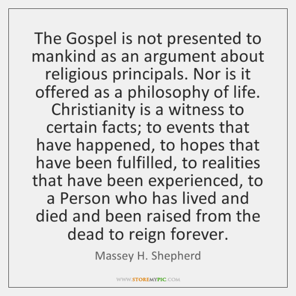 The Gospel is not presented to mankind as an argument about religious ...