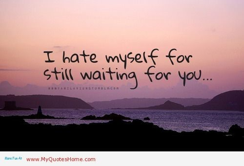 I Hate Myself For Still Waiting For You Storemypic