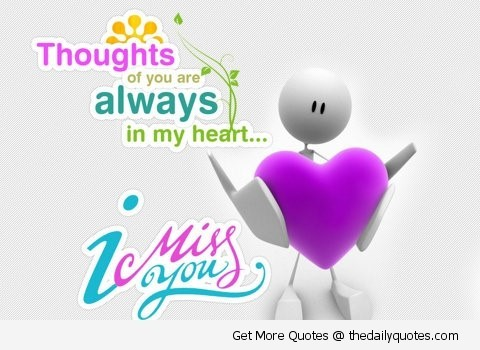 Thoughts of you are always in my heart