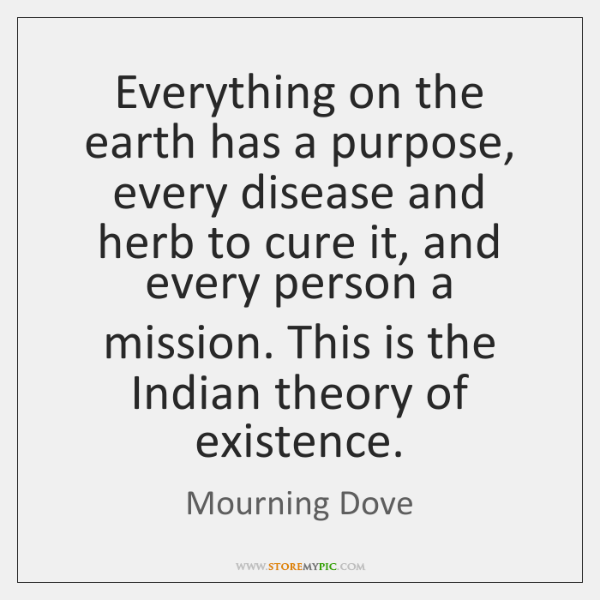 Everything on the earth has a purpose, every disease and herb to ...