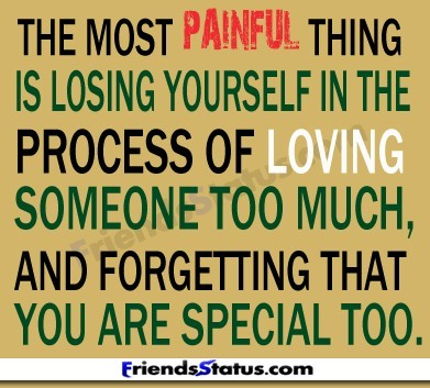The Most Painful Thing Is Losing Yourself In The Process Loving