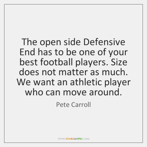The open side Defensive End has to be one of your best ...
