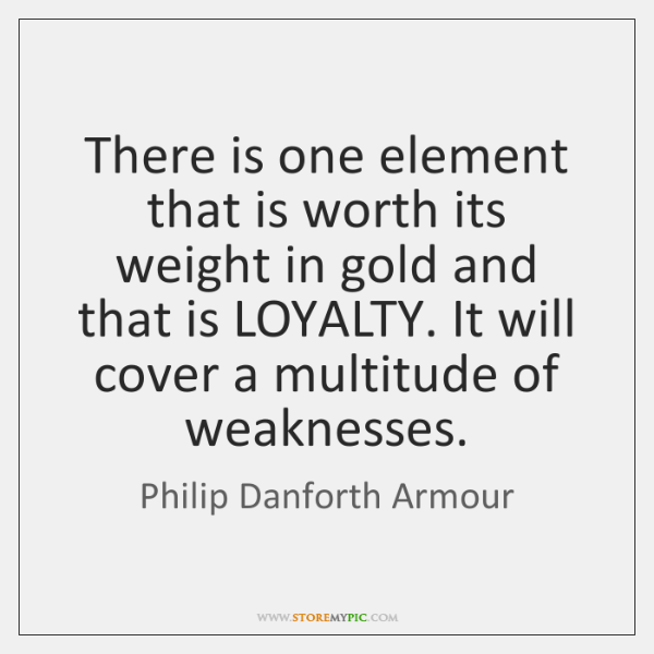 There is one element that is worth its weight in gold and ...