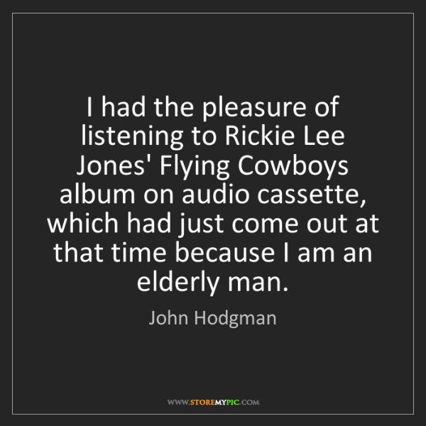 John Hodgman: I had the pleasure of listening to Rickie Lee Jones'...