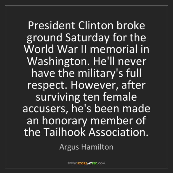 Argus Hamilton: President Clinton broke ground Saturday for the World...
