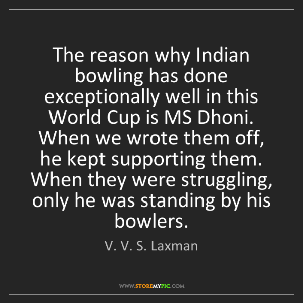 V. V. S. Laxman: The reason why Indian bowling has done exceptionally...
