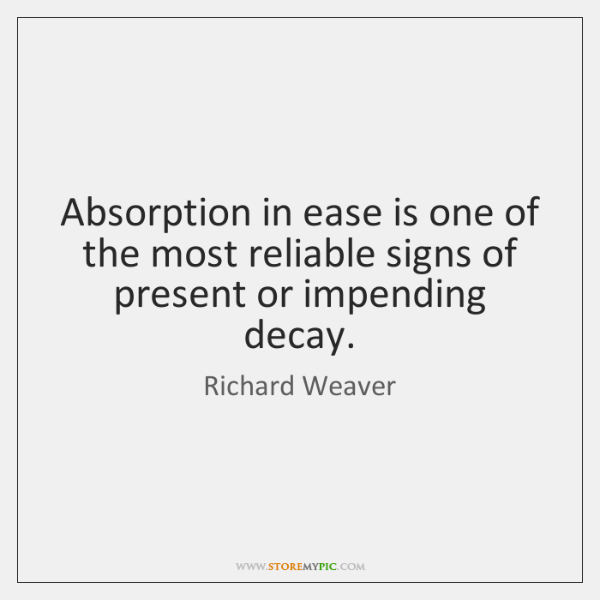 Absorption in ease is one of the most reliable signs of present ...